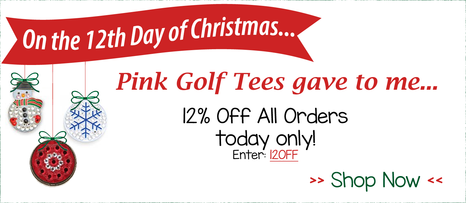 On The 12th Day Of Christmas.12th Day Of Christmas Pink Golf Tees